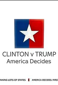 Primary photo for Clinton v Trump: America Decides