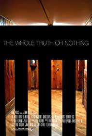 The Whole Truth or Nothing (2017)