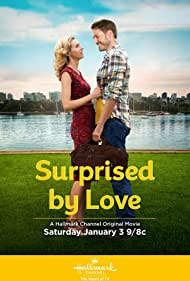 Surprised by Love (2015) Poster - Movie Forum, Cast, Reviews