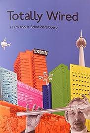 Totally Wired: A Movie About Schneider\'s Buero (2008) - IMDb
