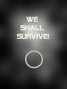 Watch free dvd movies We Shall Survive! [avi] [hdrip] [hd720p] (2017), Shihyun Wang