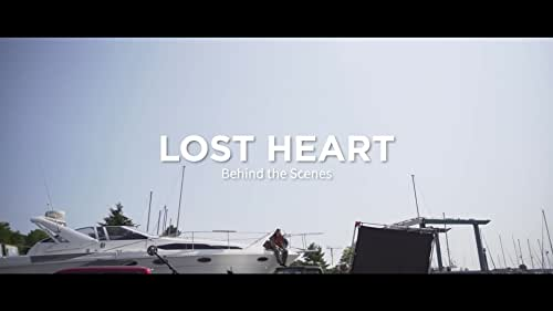 Behind the Scenes of 'Lost Heart'