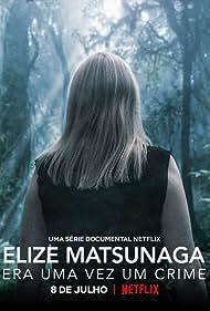 Elize Matsunaga: Era Uma Vez Um Crime (2021)