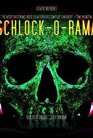 Schlock-O-Rama (2018) Poster - Movie Forum, Cast, Reviews