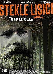 Free watch online Stekle lisice, Jurij Drevensek, Bojan Emersic, Mojca Simonic, Vlado Novák Slovenia [1920x1280] [Bluray] (2017)