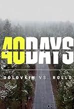40 Days: GGG vs. Steve Rolls