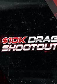 Primary photo for $10K Drag Shootout