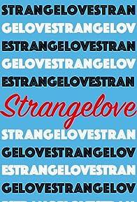 Primary photo for Strangelove