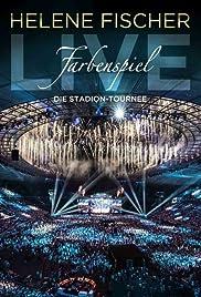 Helene Fischer Farbenspiel Live Die Stadion Tournee 2015