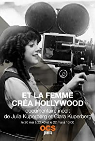 Primary photo for Et la femme créa Hollywood