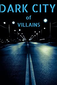Primary photo for Dark City of Villains