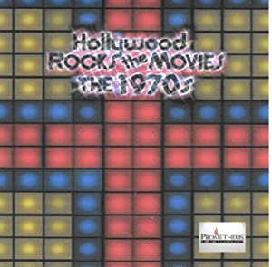 Hollywood Rocks the Movies: The 1970s