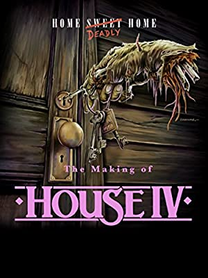 Home Deadly Home: The Making of House IV