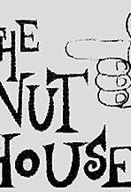 The Nut House!!