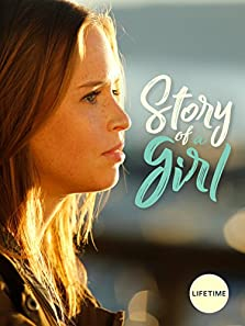 Story of a Girl (2017 TV Movie)