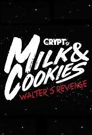 Milk and Cookies: Walter's Revenge Poster