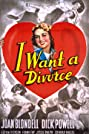 I Want a Divorce (1940) Poster