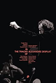 In the Tracks of Alexandre Desplat Poster