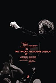 Primary photo for In the Tracks of Alexandre Desplat