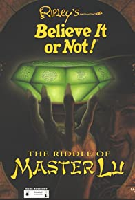 Primary photo for Ripley's Believe It or Not!: The Riddle of Master Lu
