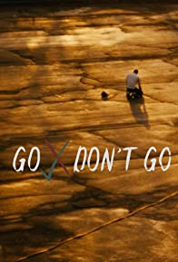 Primary photo for Go/Don't Go