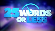 25 Words or Less (2018– )