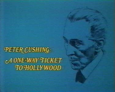 Watches in the movies Peter Cushing: A One-Way Ticket to Hollywood none 2160p]