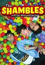 The Shambles with Sos, Valvo & Lynchy