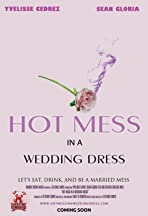 Hot Mess in a Wedding Dress