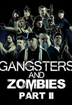 Gangsters & Zombies: Part II