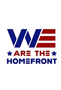 Primary photo for We Are the Homefront