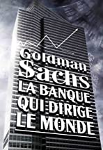 Goldman Sachs - The Bank That Rules the World