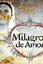 Milagros de amor (2002) Poster