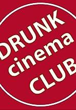 Drunk Cinema Club
