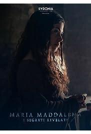 Maria Maddalena. I segreti rivelati.
