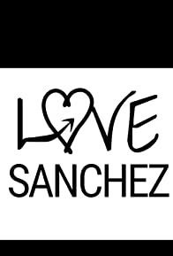 Primary photo for Love Sanchez