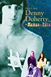 Here I Am: Denny Doherty and the Mamas & the Papas (2010)