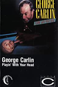 George Carlin in George Carlin: Playin' with Your Head (1986)