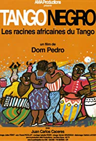 Primary photo for Tango Negro: The African Roots of Tango