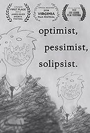 Optimist, Pessimist, Solipsist Poster