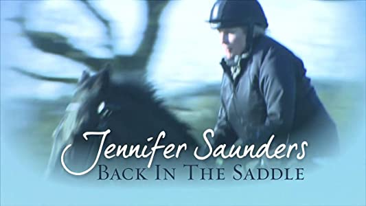 Watch new american movies Jennifer Saunders: Back in the Saddle by [720x400]