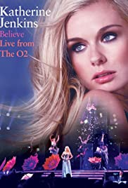 Katherine Jenkins: Believe Live from the O2 Poster
