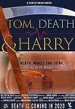 Tom, Death & Harry