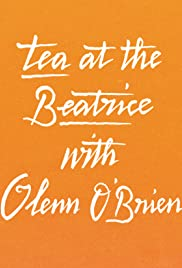 Tea at the Beatrice with Glenn O'Brien Poster