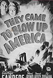 They Came to Blow Up America (1943) Poster - Movie Forum, Cast, Reviews