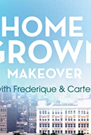 Home Grown Makeover with Frederique and Carter Poster