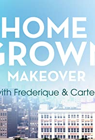 Primary photo for Home Grown Makeover with Frederique and Carter