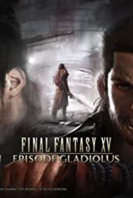 Final Fantasy XV: Episode Gladiolus (2017)
