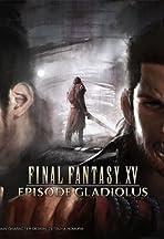 Final Fantasy XV: Episode Gladiolus