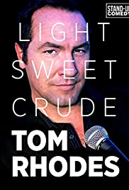 Tom Rhodes: Light, Sweet, Crude (2012) 720p